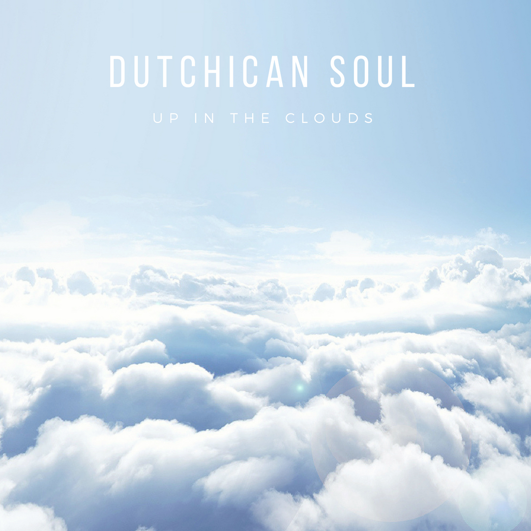 dutchican soul up in the clouds mix